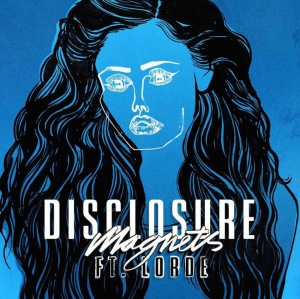 Disclosure ft Lorde - Magnets